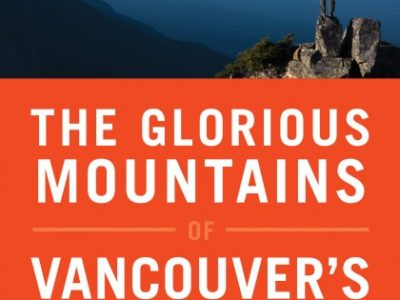 Book Review: The Glorious Mountains of Vancouver's North Shore: A Peakbagger's Guide